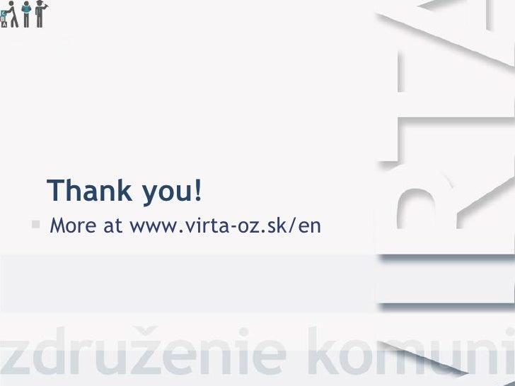 Thank you!   More at www.virta-oz.sk/en