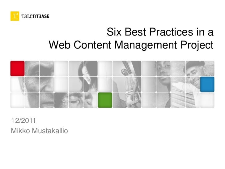 Six Best Practices in a           Web Content Management Project12/2011Mikko Mustakallio