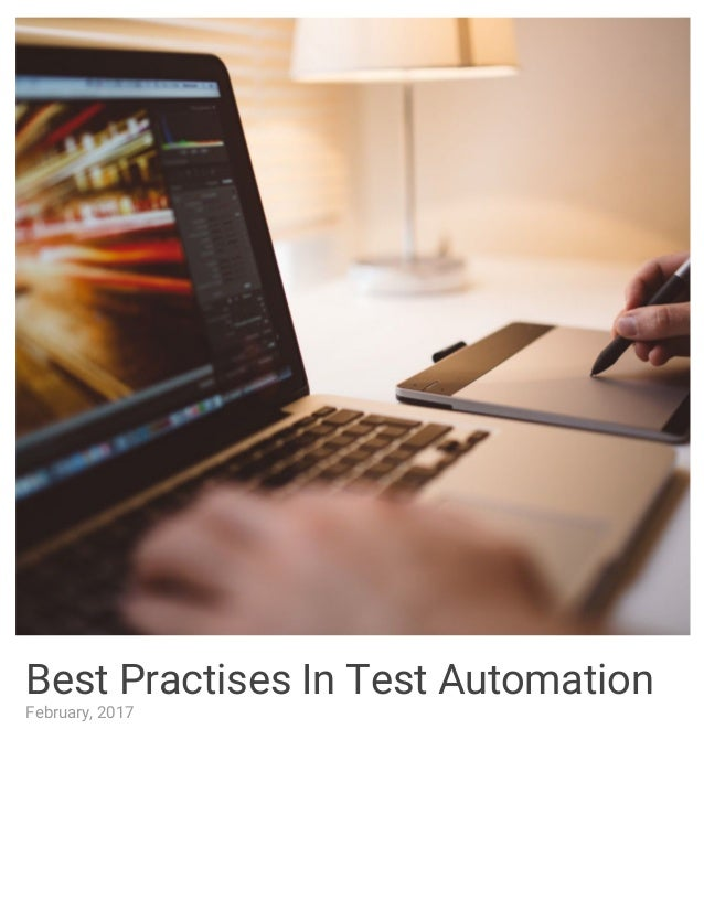 Best Practises In Test Automation February, 2017