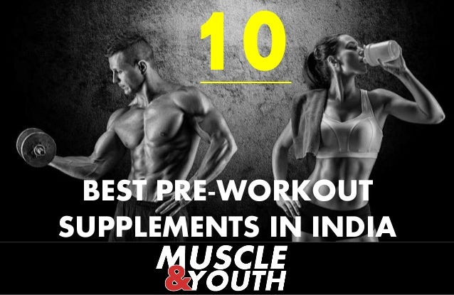 BEST PRE-WORKOUT SUPPLEMENTS IN INDIA 10