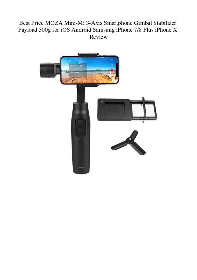 Best Price MOZA Mini-Mi 3-Axis Smartphone Gimbal Stabilizer Payload 3…