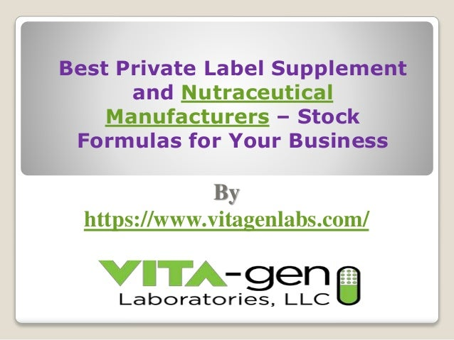 Best private label supplement and nutraceutical manufacturers stock f…
