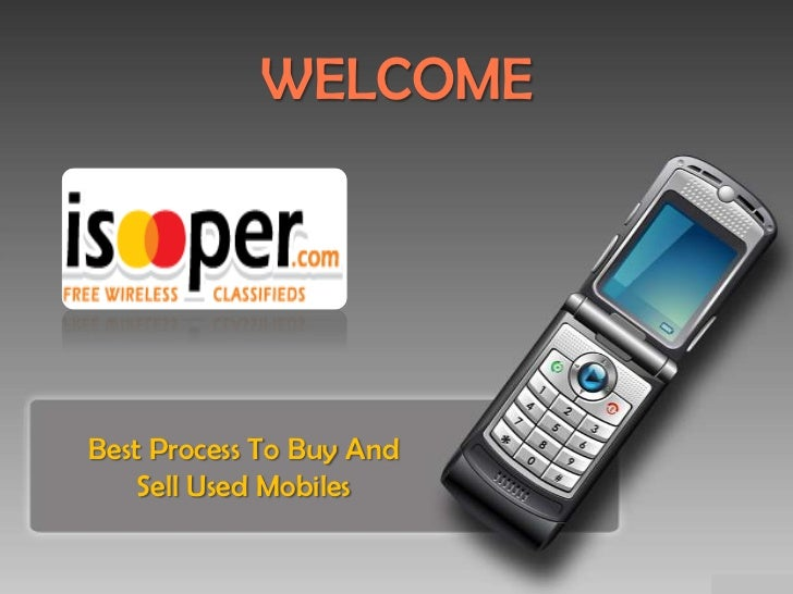WELCOMEBest Process To Buy And    Sell Used Mobiles