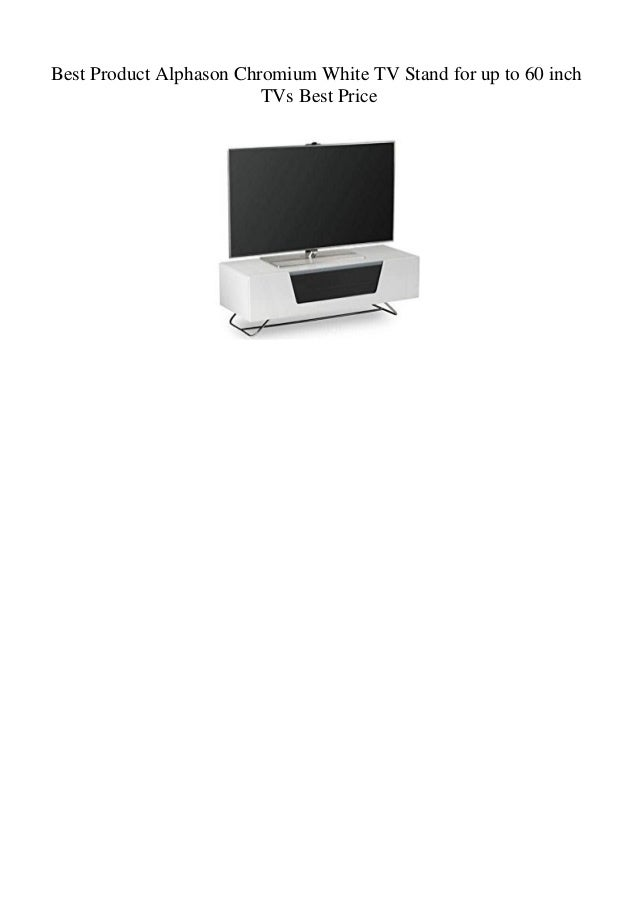 Best Product Alphason Chromium White Tv Stand For Up To 60 Inch Tvs B