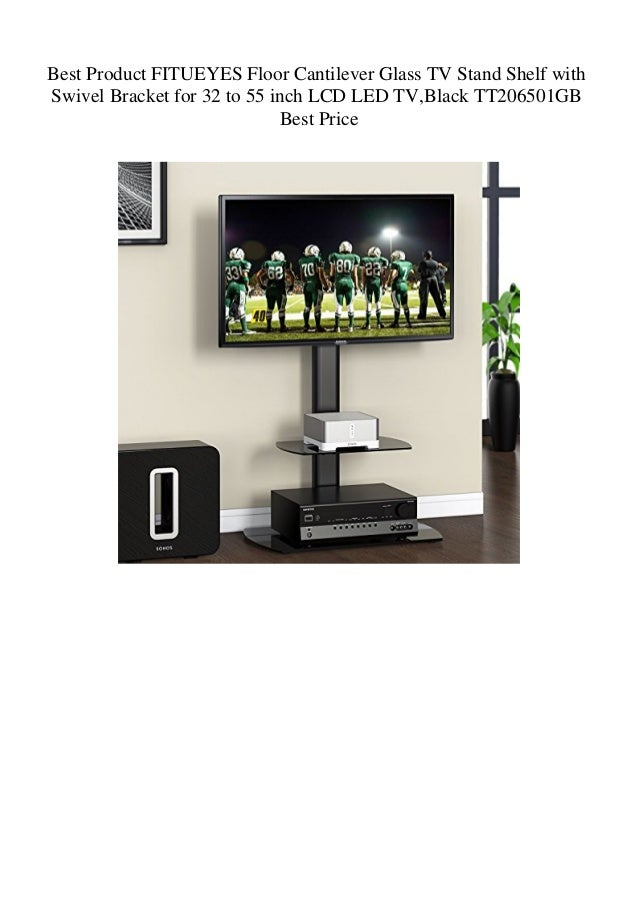 Best Product Fitueyes Floor Cantilever Glass Tv Stand Shelf With Swiv