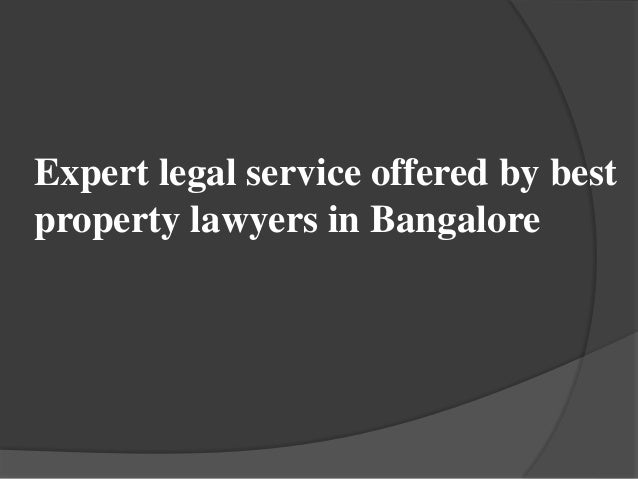 Expert legal service offered by best property lawyers in Bangalore
