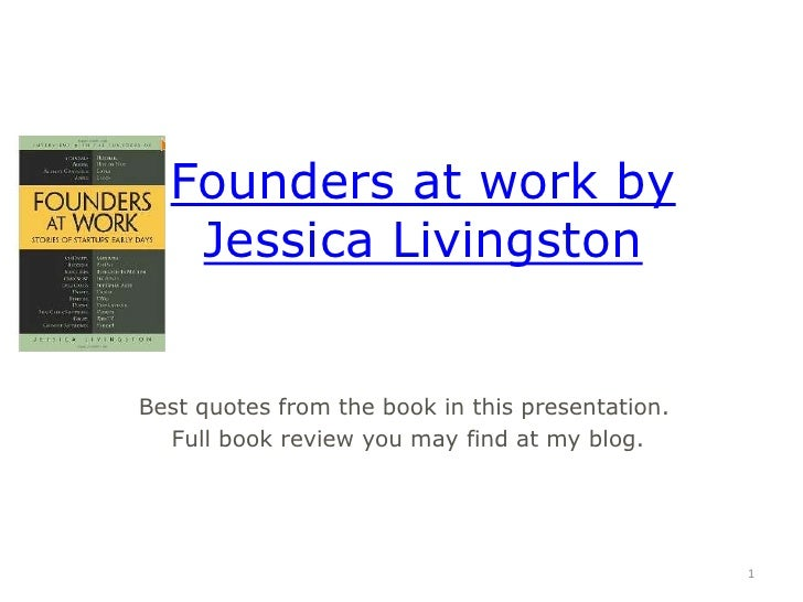 Founders at work by   Jessica LivingstonBest quotes from the book in this presentation.  Full book review you may find at ...