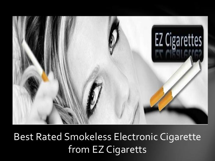 Best Rated Smokeless Electronic Cigarette            from EZ Cigaretts