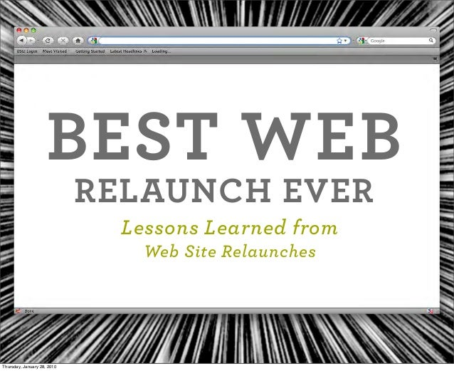 BEST WEB RELAUNCH EVER Lessons Learned from Web Site Relaunches Thursday, January 28, 2010