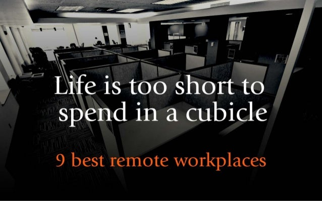 I e 13 too short to   spe'I1d in a cubicle           9 best remote workplaces
