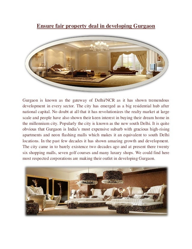 Ensure fair property deal in developing Gurgaon  Gurgaon is known as the gateway of Delhi/NCR as it has shown tremendous d...