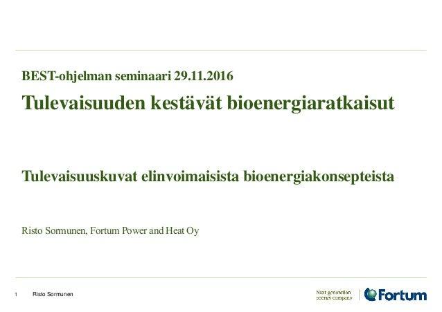 BEST-ohjelman seminaari 29.11.2016 Tulevaisuuden kestävät bioenergiaratkaisut Tulevaisuuskuvat elinvoimaisista bioenergiak...