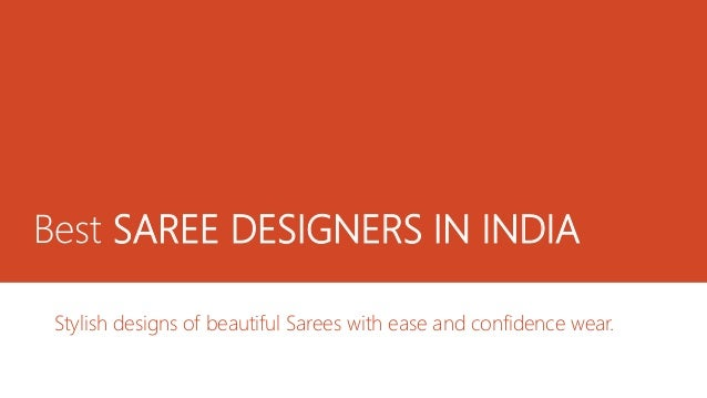Best SAREE DESIGNERS IN INDIA  Stylish designs of beautiful Sarees with ease and confidence wear.