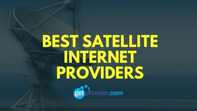 Internet Providers For My Area >> Satellite Internet Providers In My Area Get Provider