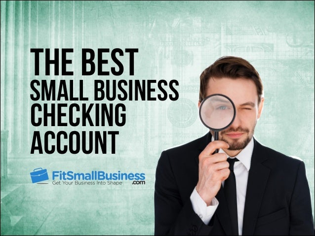 The Best  Small Business  Checking Account
