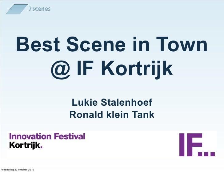 Best Scene in Town              @ IF Kortrijk                            Lukie Stalenhoef                            Ronal...