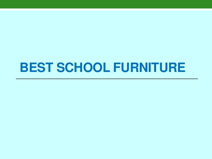 BEST SCHOOL FURNITURE