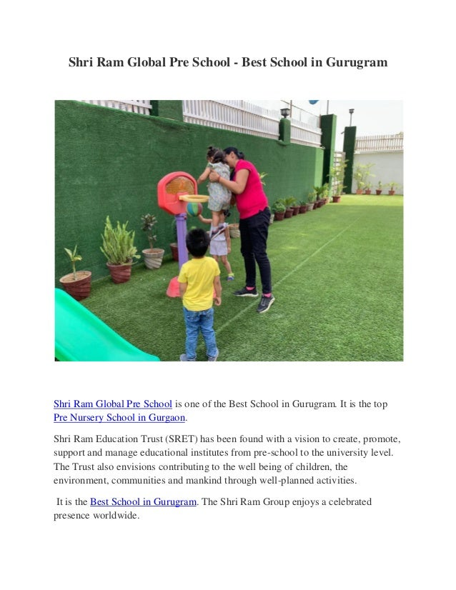Shri Ram Global Pre School - Best School in Gurugram Shri Ram Global Pre School is one of the Best School in Gurugram. It ...