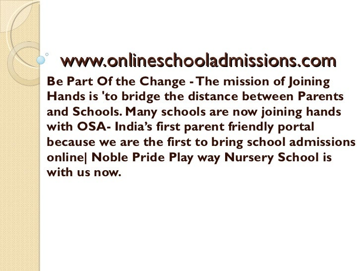 www.onlineschooladmissions.com Be Part Of the Change - The mission of Joining Hands is 'to bridge the distance between Par...