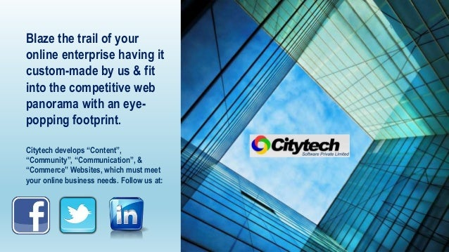 "Citytech develops ""Content"", ""Community"", ""Communication"", & ""Commerce"" Websites, which must meet your online business nee..."