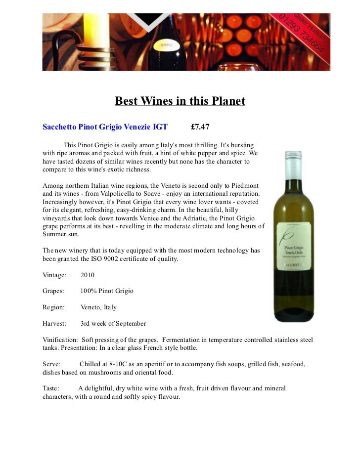 Best Wines in this PlanetSacchetto Pinot Grigio Venezie IGT                    £7.47        This Pinot Grigio is easily am...