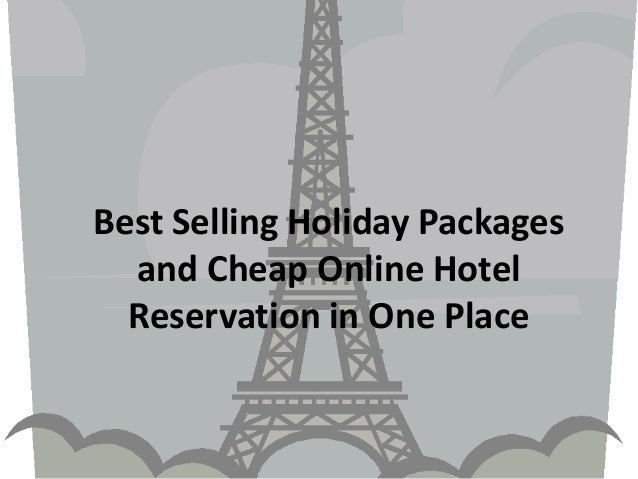 Best Selling Holiday Packages  and Cheap Online Hotel  Reservation in One Place