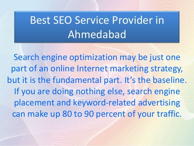 Best SEO Service Provider in             Ahmedabad  Search engine optimization may be just one part of an online Internet ...