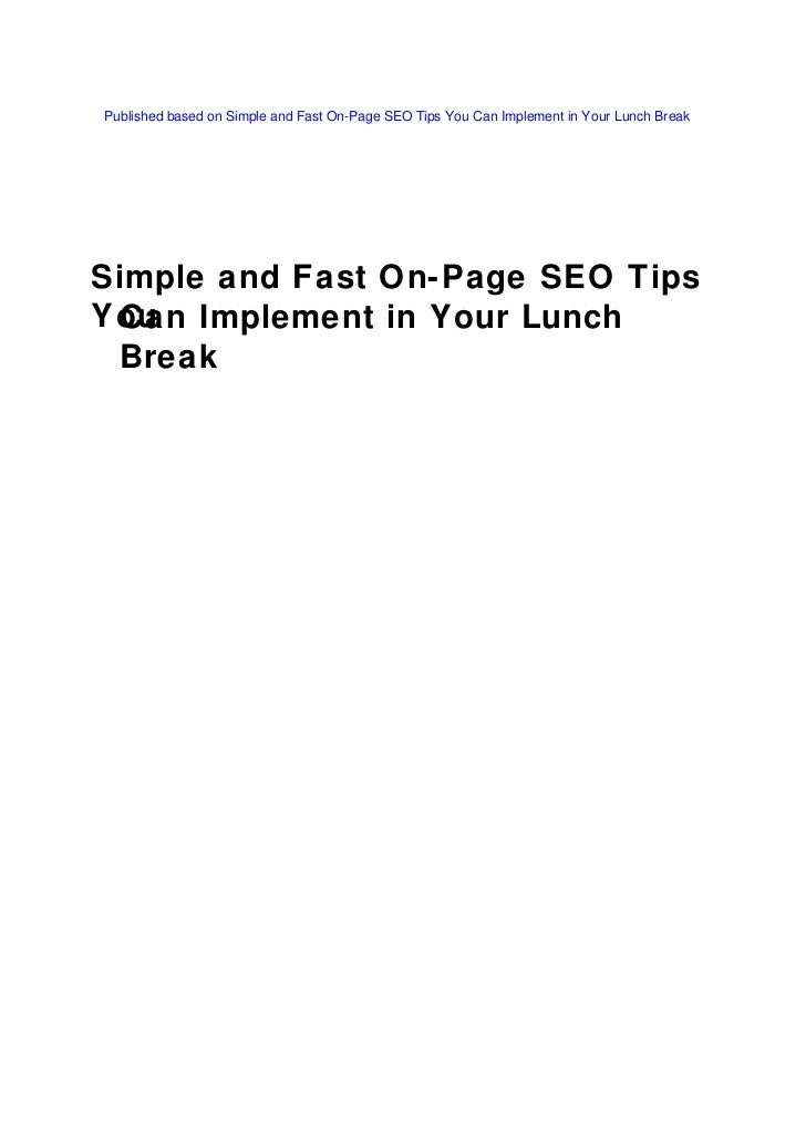 Published based on Simple and Fast On-Page SEO Tips You Can Implement in Your Lunch BreakSimple and Fast On-Page SEO TipsY...