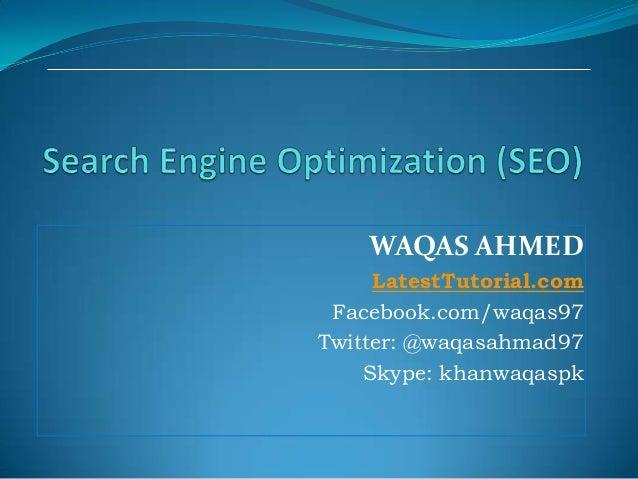 WAQAS AHMED LatestTutorial.com Facebook.com/waqas97 Twitter: @waqasahmad97 Skype: khanwaqaspk