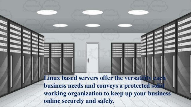 Linux based servers offer the versatility each business needs and conveys a protected solid working organization to keep u...