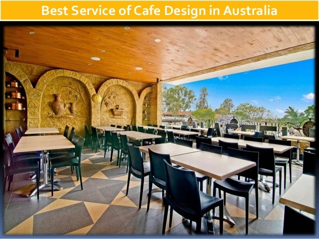 e0db014fda9bf best-service-of-cafe-design-in-australia-1-638.jpg cb 1429239535