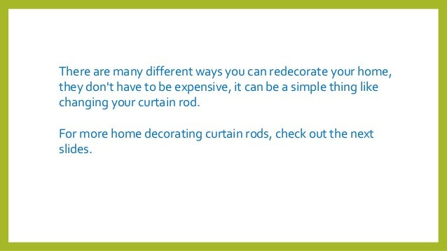 There are many different ways you can redecorate your home, they don't have to be expensive, it can be a simple thing like...