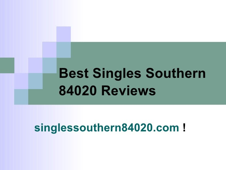 Best Singles Southern 84020 Reviews   singlessouthern84020.com  !