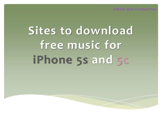 imElfin Best Freebie Plan  Sites to download free music for iPhone 5s and 5c