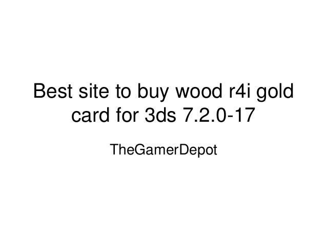 Best site to buy wood r4i gold card for 3ds 7 2 0 17