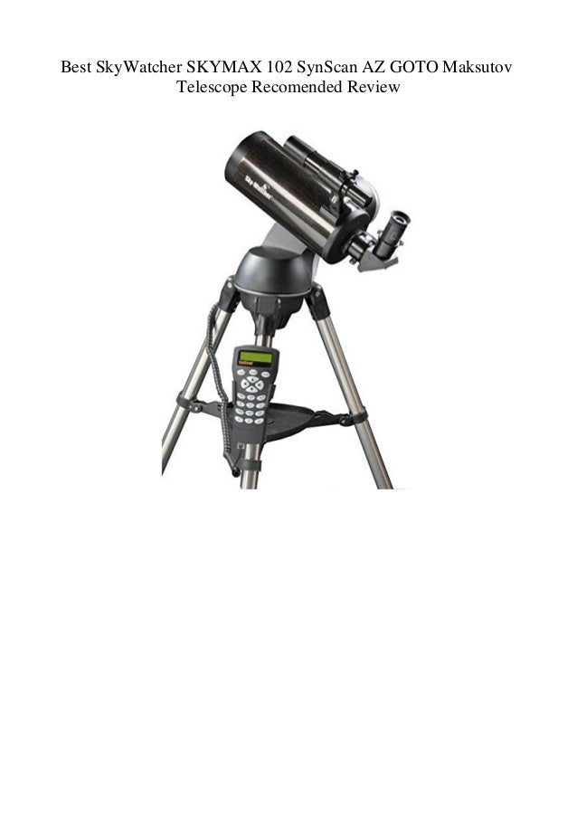 Skywatcher Skymax 102 AZ Synscan GO-TO Telescope