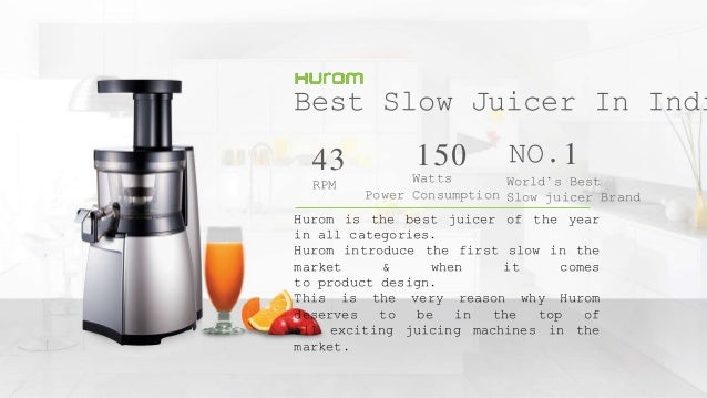 Best Rpm For Slow Juicer : Best slow juicer in india