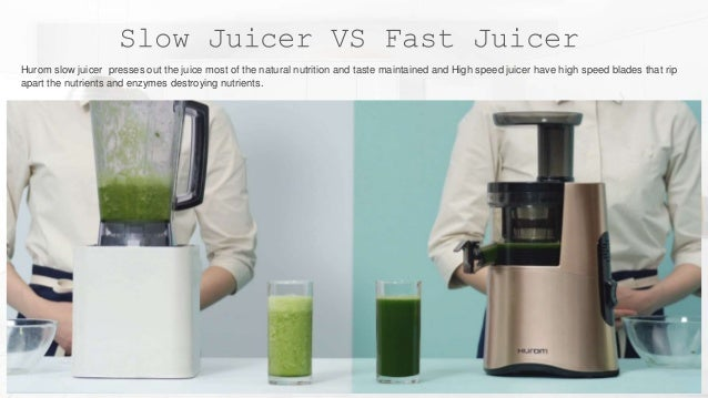 Slow Juicer Hurom Vs Signora : Best slow juicer in india