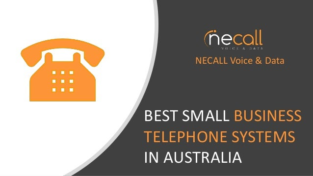 BEST SMALL BUSINESS TELEPHONE SYSTEMS IN AUSTRALIA NECALL Voice & Data