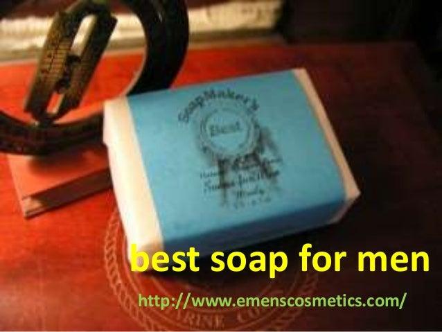best soap for men http://www.emenscosmetics.com/