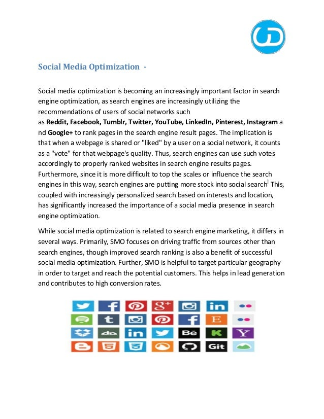 Social Media Optimization - Social media optimization is becoming an increasingly important factor in search engine optimi...