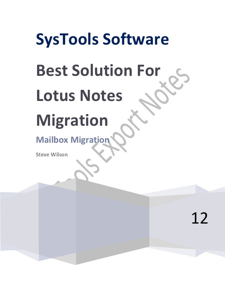 SysTools SoftwareBest Solution ForLotus NotesMigrationMailbox MigrationSteve Wilson                    12