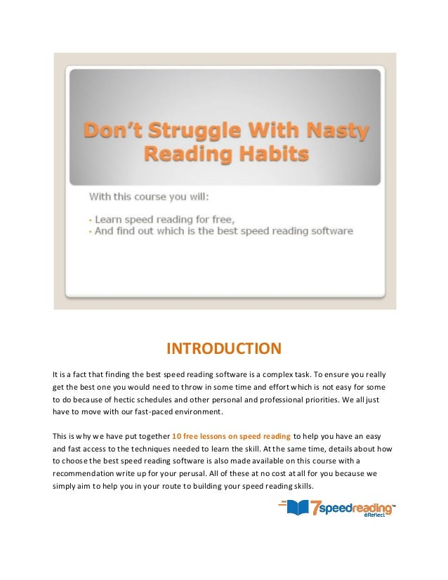 INTRODUCTION It is a fact that finding the best speed reading software is a complex task. To ensure you really get the bes...