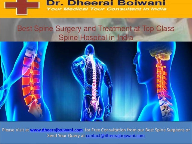 Best Spine Surgery and Treatment at Top Class Spine Hospital in India . Please Visit at www.dheerajbojwani.com for Free Co...