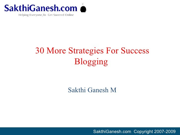 30 More Strategies For Success Blogging  Sakthi Ganesh M