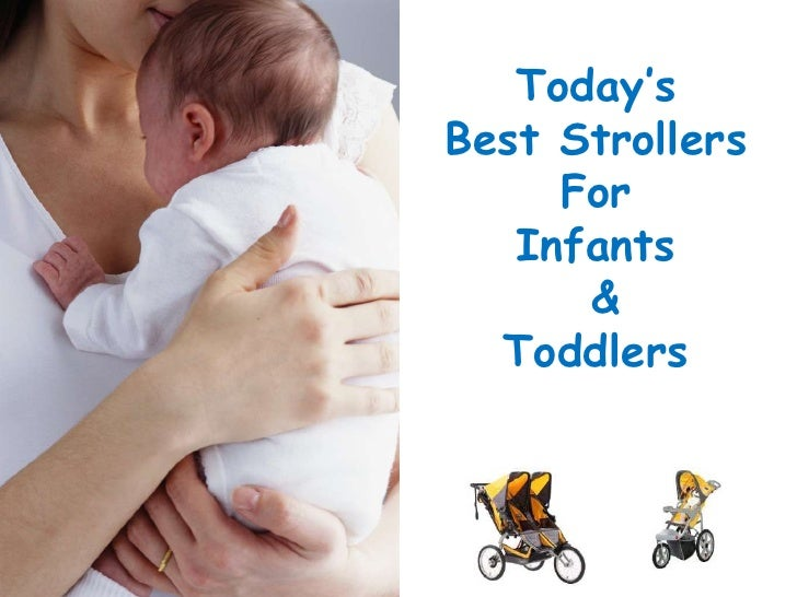 Today's Best Strollers For Infants & Toddlers<br />