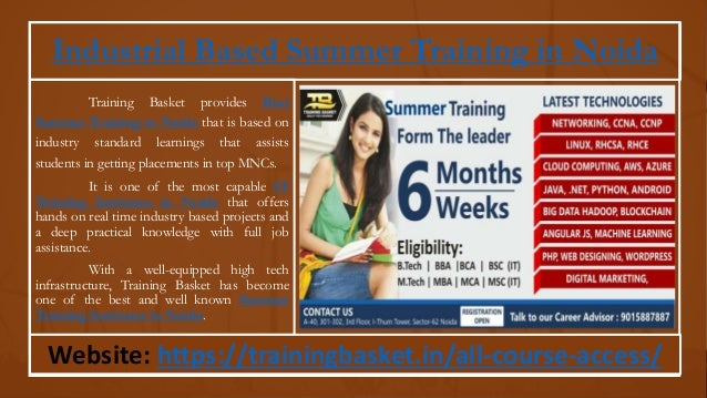 Training Basket provides Best Summer Training in Noida that is based on industry standard learnings that assists students ...