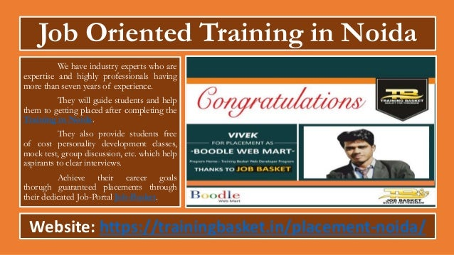 Job Oriented Training in Noida We have industry experts who are expertise and highly professionals having more than seven ...
