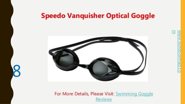 1ddd372169 ... Swimming Goggles Reviews  9. 8 Speedo Vanquisher Optical ...