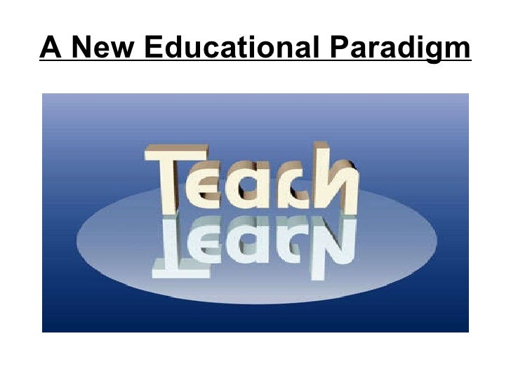 A New Educational Paradigm